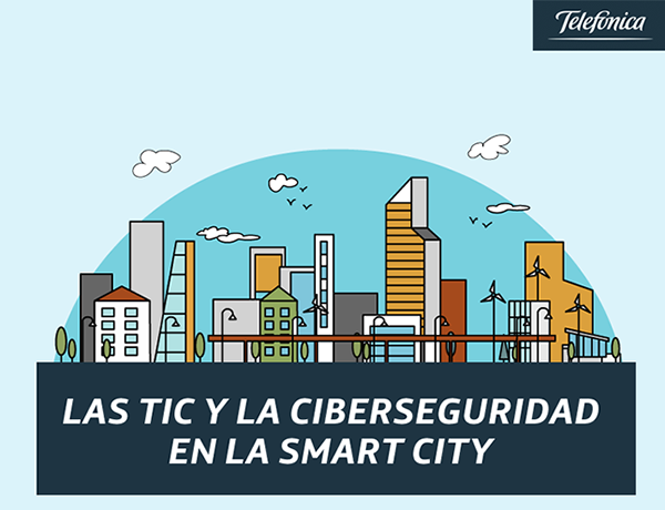 Telefónica-apuesta-por-las-TIC-y-la-ciberseguridad-en-las-Smart-Cities